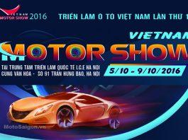 Vietnam Motor Show 2016 Triển lãm Oto Moto diễn ra tháng 10/2016